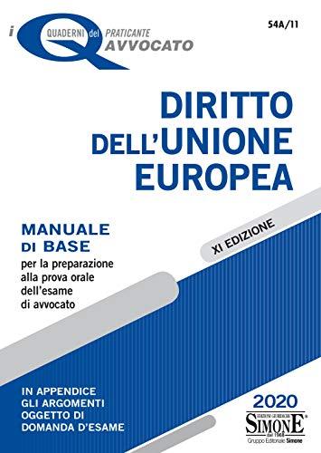 Diritto dell'Unione Europea. Manuale di base per la preparazione alla prova orale dell'esame di avvocato