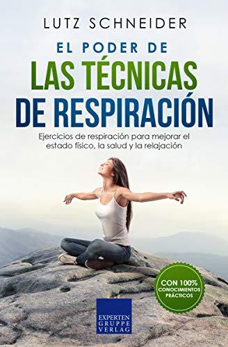 El poder de las técnicas de respiración: Ejercicios de