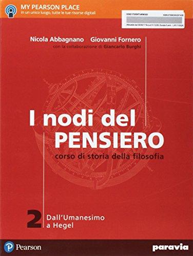 I nodi del pensiero. Per le Scuole superiori. Con e-book. Con espansione online. Dall'umanesimo a Hegel (Vol. 2)