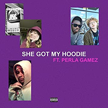 SHE GOT MY HOODIE (feat. P.Y. The Leader, ELIAS The Editor & Perla Gamez)