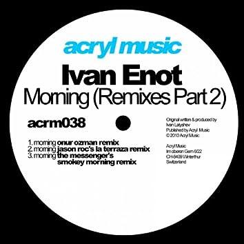 Morning (Remixes Part 2)