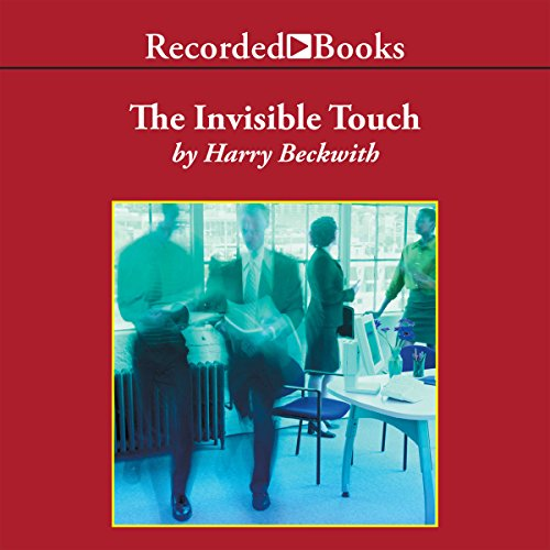 The Invisible Touch     The Four Keys to Modern Marketing              By:                                                                                                                                 Harry Beckwith                               Narrated by:                                                                                                                                 George Wilson                      Length: 5 hrs and 39 mins     Not rated yet     Overall 0.0