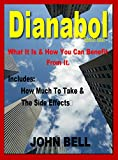 Dianabol: What it is & How You Can Benefit From It. (English Edition)