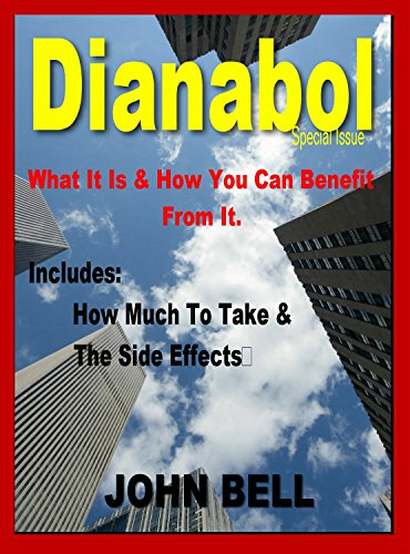Dianabol: What it is & How You Can Benefit From It. (Eng