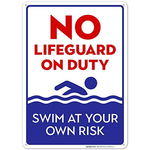 No Lifeguard On Duty Sign, Pool Sign 10X14 Rust Free Aluminum, Weather/Fade Resistant, Easy Mounting, Indoor/Outdoor Use, Made in USA by SIGO SIGNS
