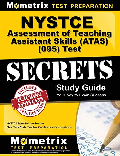 NYSTCE Assessment of Teaching Assistant Skills (ATAS) (095) Test Secrets Study Guide: NYSTCE Exam Re