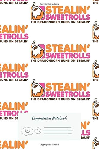 Composition Notebook: Stealin Sweetrolls 102 Pages | College Ruled Composition Notebook