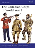The Canadian Corps in World War I (Men-at-Arms, Band 439) - Rene Chartrand