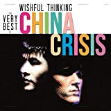 Wishful Thinking: The Very Best Of China Crisis