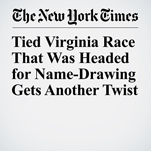 Tied Virginia Race That Was Headed for Name-Drawing Gets Another Twist copertina