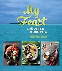Get my feast with peter kuruvita recipes from the islands of the my feast with peter kuruvita recipes from the islands of the south pacific sri lanka in ebook forumfinder Image collections