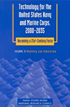 Technology for the United States Navy and Marine Corps, 2000-2035: Becoming a 21st-Century Force: Volume 9: Modeling and Simulation (Technology for ... Becoming a 21St-Century Force , Vol 9) (v. 9)