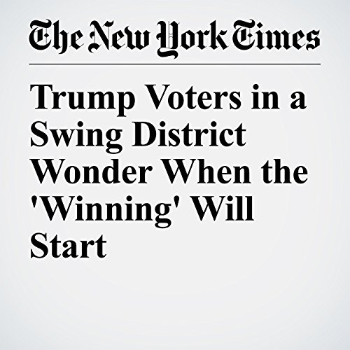 Trump Voters in a Swing District Wonder When the 'Winning' Will Start copertina