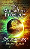 The Magdalene Prophecy, Quickening: Setting the Stage for the Second Coming