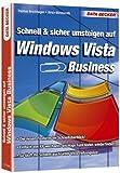 Schnell & sicher umsteigen auf Windows Vista Business - Thomas Brochhagen