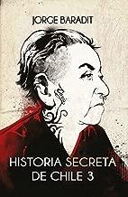 Historia secreta de Chile 3 (Spanish Edition)