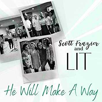 He Will Make a Way (feat. L.I.T.)