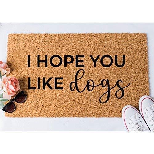 I Hope You Like Dogs Doormat Funny Dog Doormat Text Gift Women Men Newlyweds Wedding Humor Welcome Mat Coir Outdoor Rubber Back