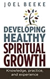 Book Review-- Developing Healthy Spiritual Growth 1