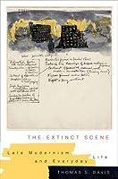 The Extinct Scene: Late Modernism and Everyday Life (Modernist Latitudes) by Thomas Davis(2015-12-08)
