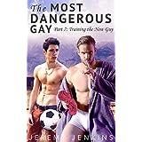 The Most Dangerous Gay — Part 7: Training The New Guy (gay jock bondage) (English Edition)