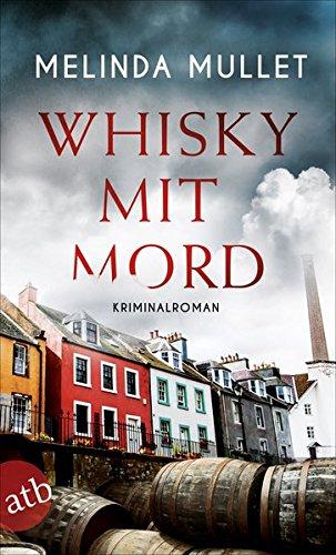 Whisky mit Mord: Kriminalroman (Abigail Logan ermittelt, Band 1)