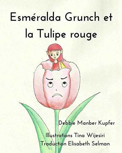 Esméralda Grunch et la Tulipe rouge (French Edition)