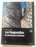 HISTORIA DEL ARTE - TOMO 16. LAS VANGUARDIAS - DEL SIMBOLISMO AL CUBISMO