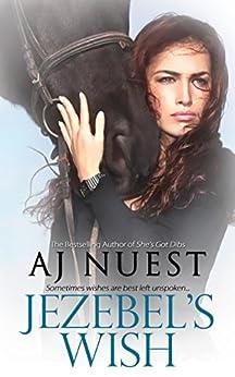 Jezebel's Wish (Second Chances Romance): A Redemption Ranch Novel by [AJ Nuest]
