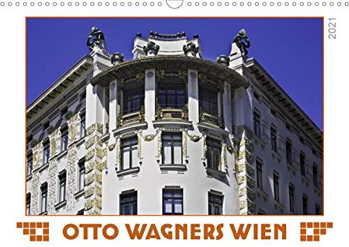 Otto Wagners Wien (Wandkalender 2021 DIN A3 quer)