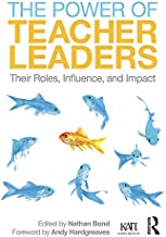 The Power of Teacher Leaders: Their Roles, Influence, and Impact (Kappa Delta Pi Co-Publications) (English Edition)
