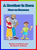 A Brother is Born - Nace un Hermano (English Edition)