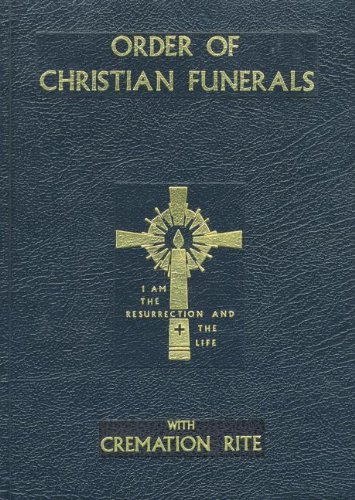 Order of Christian Funerals: With Cremation Rite