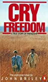 Cry Freedom: The Legendary True Story of Steve Biko and the Friendship that Defied Apartheid (English Edition)