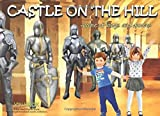 Castle on the Hill- Home of Kings and Queens: Join our heroes as they visit a grand old castle to...