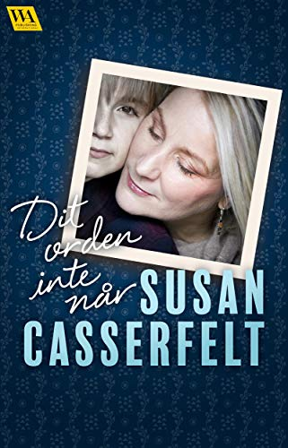 Donde las palabras no llegan de Susan Casserfelt
