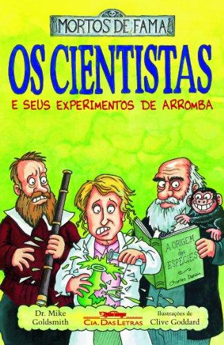 Os cientistas e seus experimentos de arromba