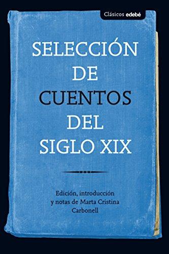 Selección de cuentos del siglo XIX (Clásicos edebé)