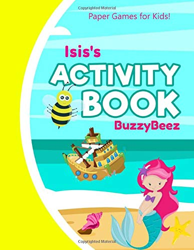 Isis Activity Book: Mermaid Puzzle Activities | 5 Kid Ready to Play Game Templates & Storybook Paper: Hangman Tic Tac Toe Four in a Row Sea Battle ... Cover | Road Trip Fun | First Name Letter I
