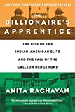 The Billionaire's Apprentice: The Rise of Indian-American Elite and Fall of the Galleon Hedge Fund