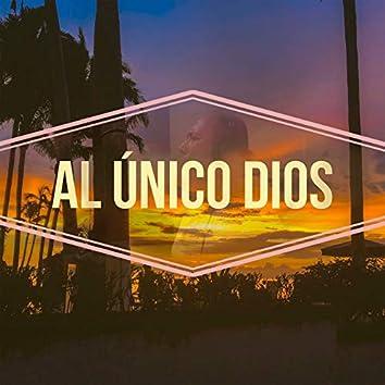 Al Único Dios