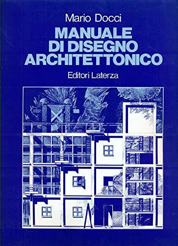 Manuale di disegno architettonico. Per le Scuole superiori