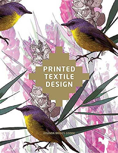 Compare Textbook Prices for Printed Textile Design Illustrated Edition ISBN 9781780671185 by Briggs-Goode, Amanda