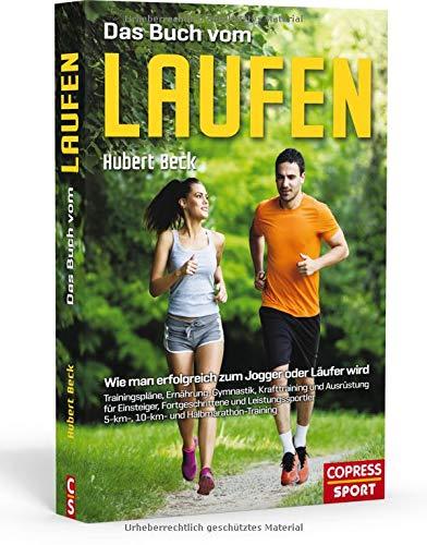 Das Buch vom Laufen. Richtig laufen alles, was man über das Joggen wissen muss. Mit Laufplänen für Anfänger und Fortgeschrittene und zahlreichen Tipps für Ausrüstung, Ernährung und Stretching.