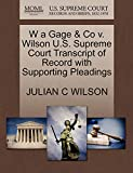 W a Gage & Co v. Wilson U.S. Supreme Court Transcript of Record with Supporting Pleadings
