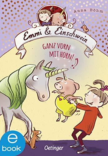 Emmi und Einschwein 3: Ganz vorn mit Horn! (Emmi & Einschwein)
