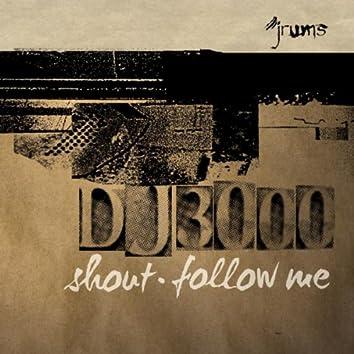 Shout & Follow Me