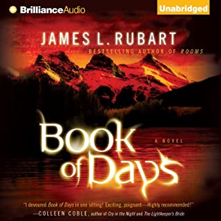Book of Days     A Novel              By:                                                                                                                                 James L. Rubart                               Narrated by:                                                                                                                                 James L. Rubart                      Length: 11 hrs and 4 mins     137 ratings     Overall 4.2