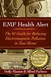 EMF Health Alert  #1 Guide for Reducing Electro-Magnetic Pollution in Your Home for Better Sleep, Better Focus, and Better Health. (Wireless Awareness) (English Edition)