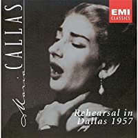 In Rehearsal Dallas 1957 by Maria Callas (2002-07-28)